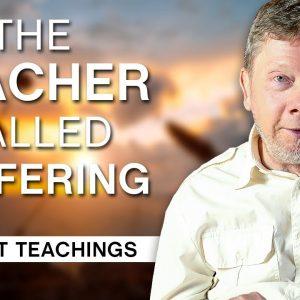 The Teacher Called Suffering   Eckhart Tolle Teachings