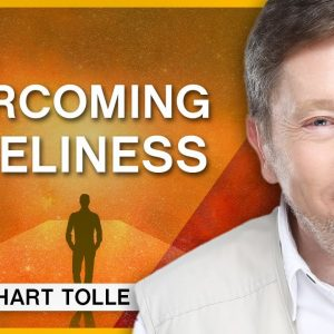 How To Manage Loneliness   Q&A Eckhart Tolle