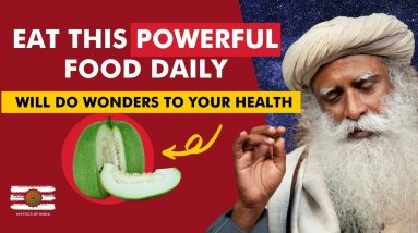 Sadhguru- Eat this Powerful Food Daily   It Will Do Wonders To Your Health   Mystics Of India